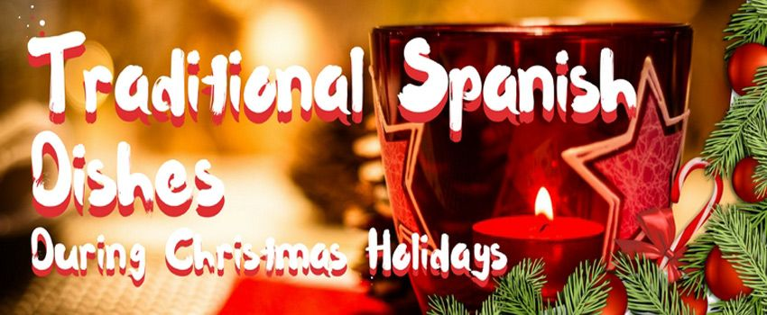 Christmas Spanish.Traditional Spanish Dishes During Christmas Holidays El